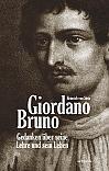 Giordano Bruno. Gedanken über seine Lehre und sein Leben