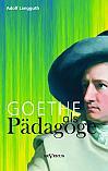 Goethe als Pädagoge