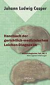 Handbuch der gerichtlich-medizinischen Leichen-Diagnostik: Thanatologischer Teil, Bd. 2