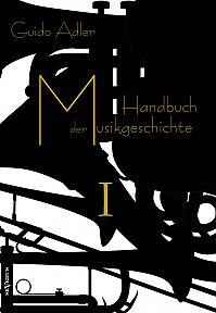 Handbuch der Musikgeschichte, Bd. 1