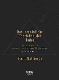 Das persönliche Überleben des Todes, Bd. 1