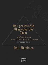 Das persönliche Überleben des Todes, Bd. 2