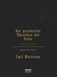 Das persönliche Überleben des Todes, Bd. 3