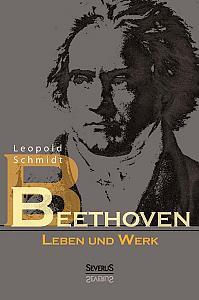 Beethoven: Leben und Werk