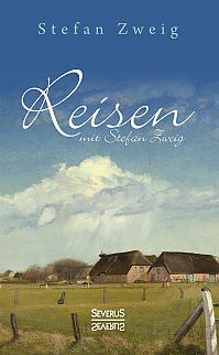 Reisen mit Stefan Zweig