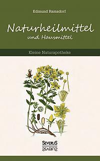 Naturheilmittel und Hausmittel: Kleine Naturapotheke