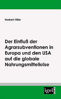 Der Einfluss der Agrarsubventionen in Europa und den USA auf die globale Nahrungsmittelkrise