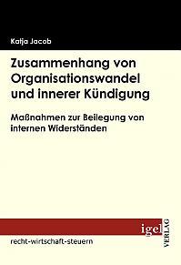 Zusammenhang von Organisationswandel und innerer Kündigung