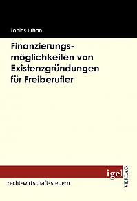 Finanzierungsmöglichkeiten von Existenzgründungen für Freiberufler