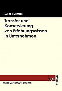 Transfer und Konservierung von Erfahrungswissen in Unternehmen