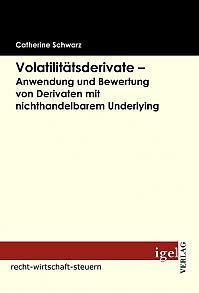 Volatilitätsderivate – Anwendung und Bewertung von Derivaten mit nichthandelbarem Underlying