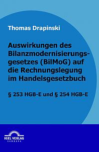 Auswirkungen des Bilanzmodernisierungsgesetzes (BilMoG) auf die Rechnungslegung im Handelsgesetzbuch