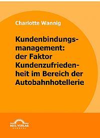 Kundenbindungsmanagement: der Faktor Kundenzufriedenheit im Bereich der Autobahnhotellerie