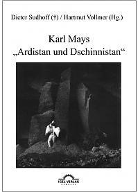"""Karl Mays """"Ardistan und Dschinnistan"""""""