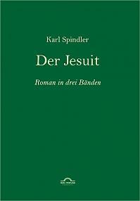 Karl Spindler: Der Jesuit