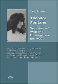Theodor Fontane: 'Wegbereiter' für weibliche Emanzipation um 1900?