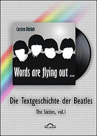 """Words are flying out"": Die Textgeschichte der Beatles"