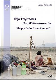 """Ilija Trojanows """"Der Weltensammler"""" - Ein postkolonialer Roman?"""