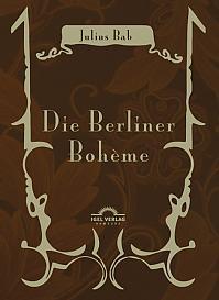 Julius Bab: Die Berliner Bohème