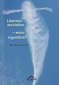 Literatur verstehen – wozu eigentlich? 55 Antworten