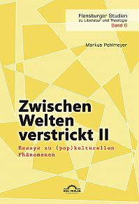 Zwischen Welten verstrickt II. Essays zu (pop)kulturellen Phänomenen