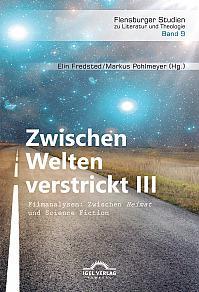 """Zwischen Welten verstrickt III. Filmanalysen: Zwischen """"Heimat"""" und Science Fiction"""