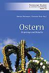 Ostern – Ursprünge und Bräuche