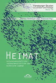 Heimat: kulturwissenschaftliche, regionalgeschichtliche und ästhetische Zugänge