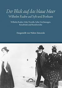 """""""Der Blick auf das blaue Meer"""" – Wilhelm Raabe auf Sylt und Borkum"""