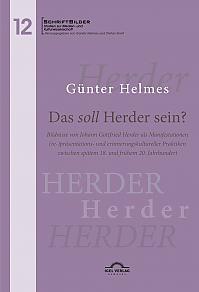 Das soll Herder sein? Bildnisse von Johann Gottfried Herder als Manifestationen (re-)präsentations- und erinnerungskultureller Praktiken zwischen spätem 18. und frühem 20. Jahrhundert