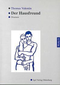 Thomas Valentin - Werke VIII: Der Hausfreund