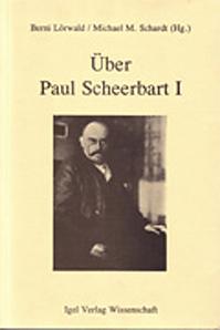 Über Paul Scheerbart I
