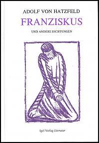 Adolf von Hatzfeld: Werke 1 - Franziskus …