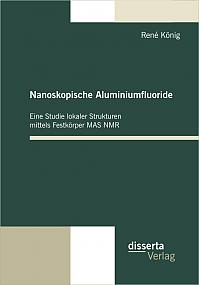 Nanoskopische Aluminiumfluoride: Eine Studie lokaler Strukturen mittels Festkörper MAS NMR