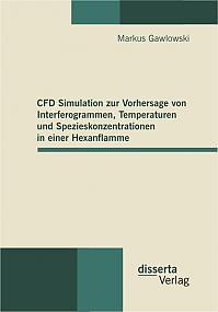 CFD Simulation zur Vorhersage von Interferogrammen, Temperaturen und Spezieskonzentrationen in einer Hexanflamme
