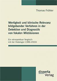 Wertigkeit und klinische Relevanz bildgebender Verfahren in der Detektion und Diagnostik von fokalen Milzläsionen