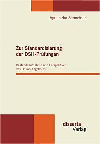 Zur Standardisierung der DSH-Prüfungen: Bestandsaufnahme und Perspektiven des Online-Angebotes