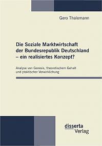 Die Soziale Marktwirtschaft der Bundesrepublik Deutschland – ein realisiertes Konzept?
