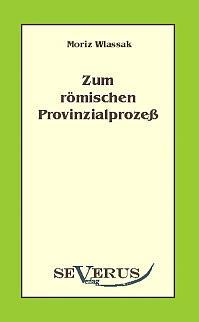 Zum römischen Provinzialprozeß