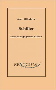 Schiller. Eine pädagogische Studie.