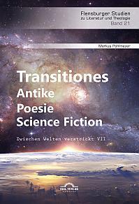 Transitiones – Antike. Poesie. Science Fiction
