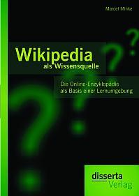 Wikipedia als Wissensquelle: Die Online-Enzyklopädie als Basis einer Lernumgebung