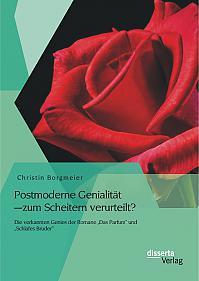 """Postmoderne Genialität – zum Scheitern verurteilt? Die verkannten Genies der Romane """"Das Parfum"""" und """"Schlafes Bruder"""""""