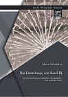 Die Entstehung von Basel III: Eine Untersuchung auf rechtlicher, wirtschaftlicher und politischer Ebene