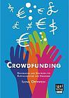 Crowdfunding: Grundlagen und Strategien für Kapitalsuchende und Geldgeber