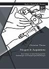 Mergers & Acquisitions: Eine Analyse vor dem Hintergrund der Problemlagen von Principal-Agent-Beziehungen