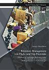 Retention Management von High- und Top-Potentials: Ableitung von langfristigen Bindungsstrategien für Unternehmen aus nachhaltigen Bindungselementen in Paarbeziehungen