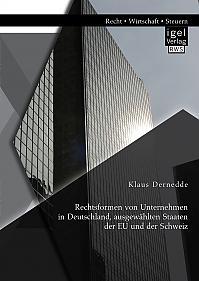 Rechtsformen von Unternehmen in Deutschland, ausgewählten Staaten der EU und der Schweiz