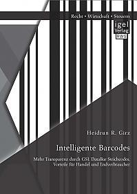 Intelligente Barcodes: Mehr Transparenz durch GS1 DataBar Strichcodes. Vorteile für Handel und Endverbraucher