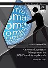 Customer Experience Management im B2B-Dienstleistungsbereich: Konzeption eines entscheidungsorientierten Managementansatzes